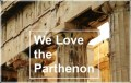 We Love the PARTHENON